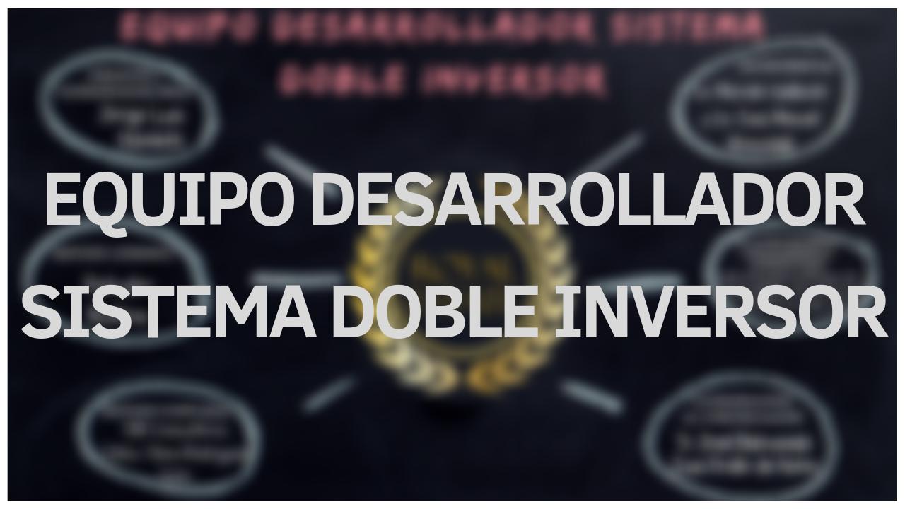 EQUIPO DESARROLLADORSISTEMA DOBLE INVERSOR (4)
